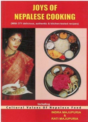 Joys of Nepalese Cooking: A Most Comprehensive and Practical Book on Nepalese Cookery