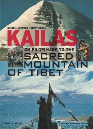 Kailas: On Pilgrimage to the Sacred Mountain of Tibet