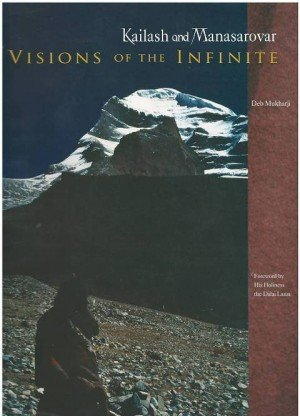 Kailash and Manasarovar: Visions of the Infinite
