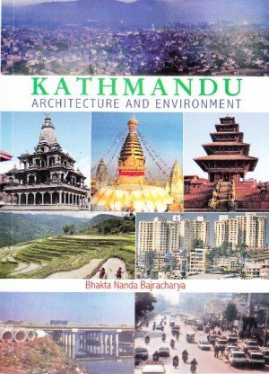 Kathmandu: Architecture and Environment
