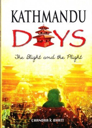 Kathmandu Days: The Blight and the Plight