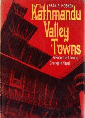 The Kathmandu Valley Towns: A Record of Life and Change in Nepal