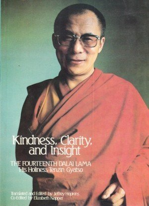 Kindness, Clarity And Insight: The Fourteenth Dalai Lama His Holiness Tenzin Gyatso