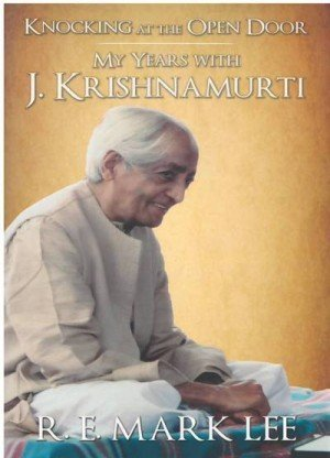 Knocking at the Open Door: My Years with J. Krishnamurti