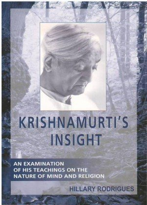 Krishnamurti's Insight: An Examination of his Teachings on the Nature of Mind and Religion