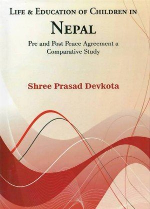 Life and Education of Children in Nepal: Pre and Post Peace Agreement a Comparative Study