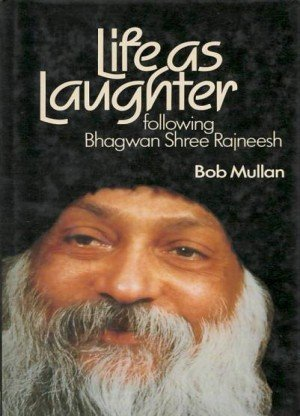 Life as Laughter: Following Bhagwan Shree Rajneesh