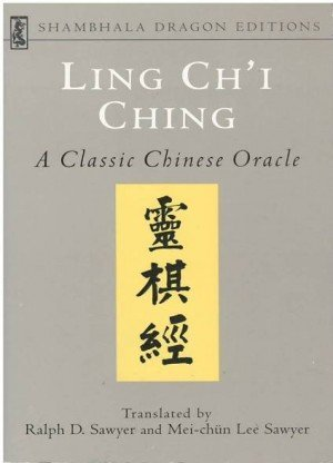 Ling Ch'I Ching: A Classic Chinese Oracle