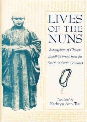 Lives of the Nuns: Biographies of Chinese Buddhist Nuns from the Fourth to Sixth Centuries