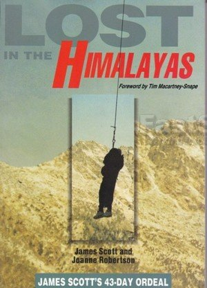Lost In The Himalayas James Scott's 43 Day Ordeal