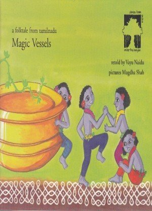 Magic Vessels: A Folktale from Tamilnadu