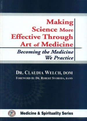 Making Science More Effective Through Art of Medicine: Becoming the Medicine We Practice