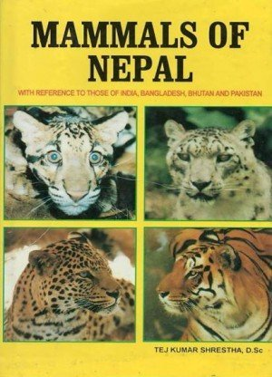 Mammals of Nepal : With Reference to Those of India, Bangladesh, Bhutan and Pakistan