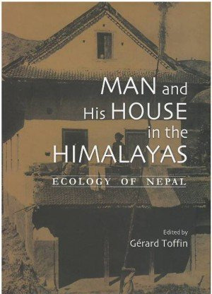 Man and His House in the Himalayas: Ecology of Nepal