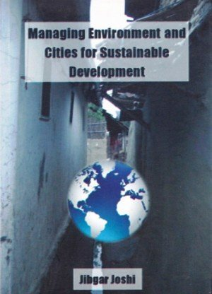 Managing Environment and Cities for Sustainable Development