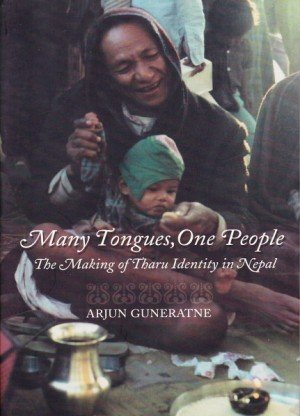 Many Tongues, One People (the Making of Tharu Identity in Nepal)