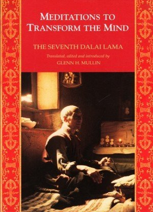 Meditations to Transform the Mind: The Seventh Dalai Lama