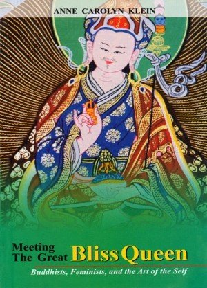 Meeting the Great Bliss Queen: Buddhists, Feminists, and the Art of the Self