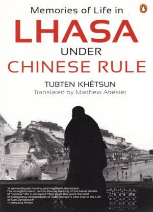 Memories of Life in Lhasa under Chinese Rule