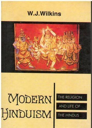 Modern Hinduism: The Religion and Life of The Hindus
