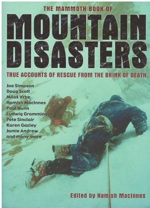 The Mammoth Book of Mountain Disasters: True Account of rescue From The Brink of Death
