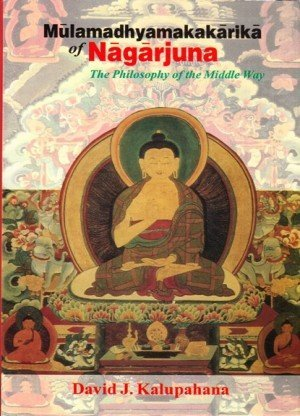 Mulamadhyamakakarika of Nagarjuna: The Philosophy of the Middle Way