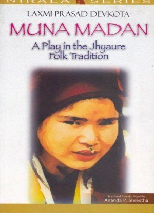 Muna Madan: A Play in the Jhyaure Folk Tradition
