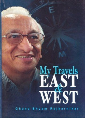 My Travels East and West