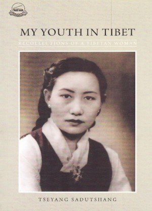 My Youth in Tibet: Recollections of a Tibetan Woman