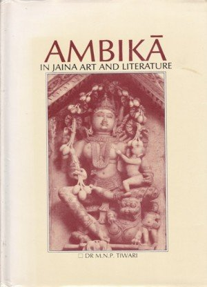 Ambika: In Jaina Art And Literature