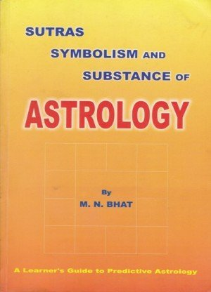 Sutras Symbolism and Substance Of Astrology