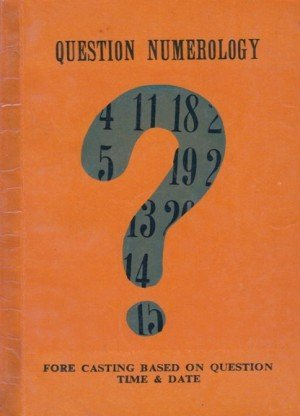 Question Numerology: For Casting Based on Question Time and Date