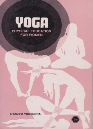 Yoga: Physical Education For Women