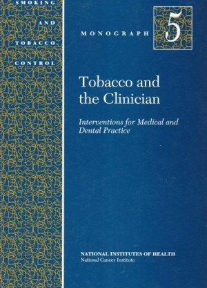 Tobacco & the Clinician: Interventions for Medical & Dental Practice