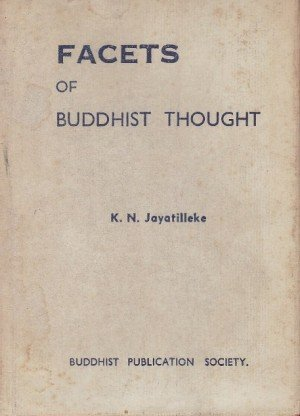 Facets of Buddhist Thought: Collected Essays