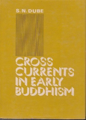 Cross Currents in Early Buddhism