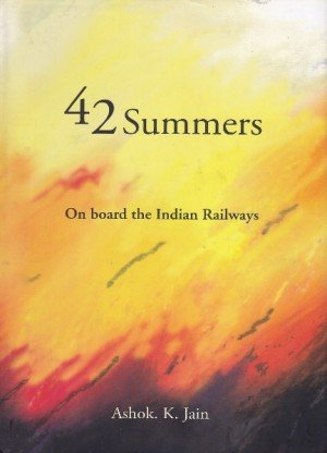 42 Summers - A journey with the Indian Railways