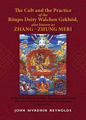 The Cult and the Practice of the Bonpo Deity Walchen Gekhod also known as Zhang Zhung Meri