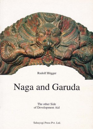 Naga and Garuda The Other Side of Development Aid