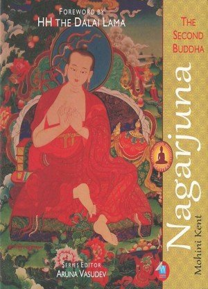 Nagarjuna: The Second Buddha (Great Indian Buddhist Masters)