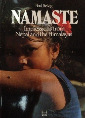 Namaste: Impressions from Nepal and the Himalayas