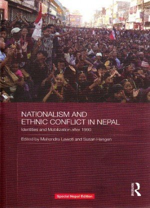 Nationalism and Ethnic Conflict in Nepal: Identities and Mobilization after 1990