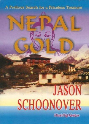 Nepal Gold: A Perilous Search for a Priceless Treasure