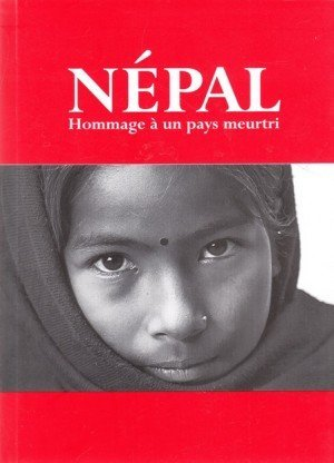 Nepal: Hommage a un pays meurtri