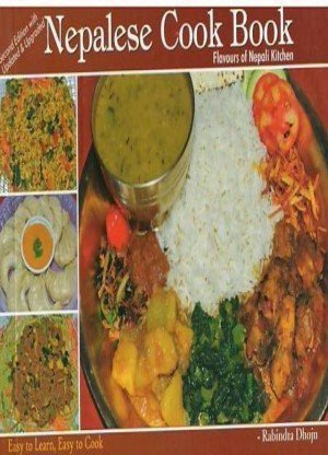 Nepalese Cook Book: Flavours of Nepali Kitchen