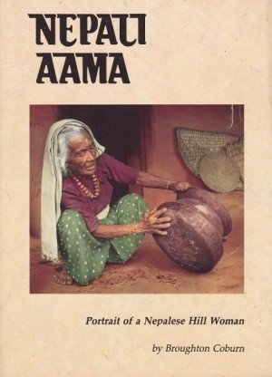 Nepali Aama: Portrait of a Nepalese Hill Woman