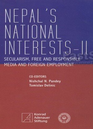 Nepals National Interests - II: Secularism, Free and Responsible Media and Foreign Employment