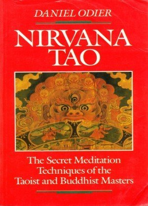 Nirvana Tao: The Secret Meditation Techniques of the Taoist and Buddhist Masters