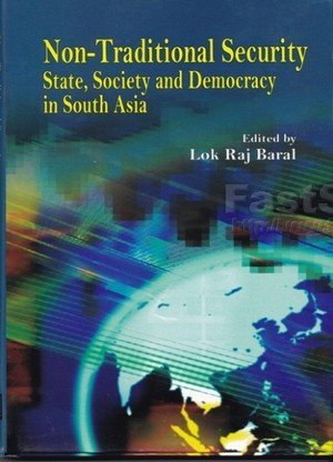 Non-Traditional Security: State, Society and Democracy in South Asia