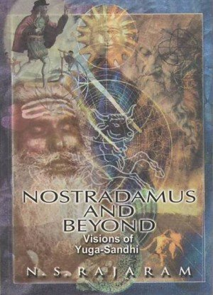 Nostradamus and Beyond: Visions of Yuga-Sandhi